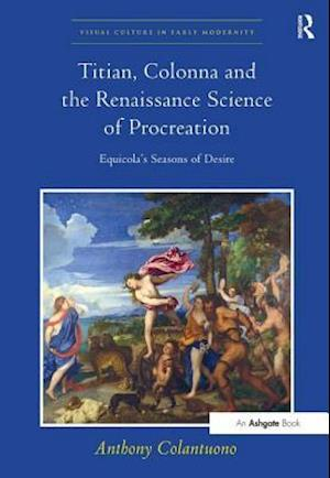 Titian, Colonna and the Renaissance Science of Procreation