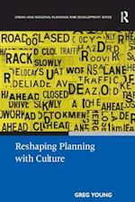 Reshaping Planning with Culture (Urban and Regional Planning and Development Series)