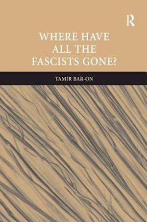 Where Have All The Fascists Gone?