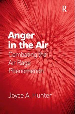 Anger in the Air : Combating the Air Rage Phenomenon