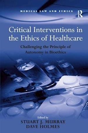 Critical Interventions in the Ethics of Healthcare