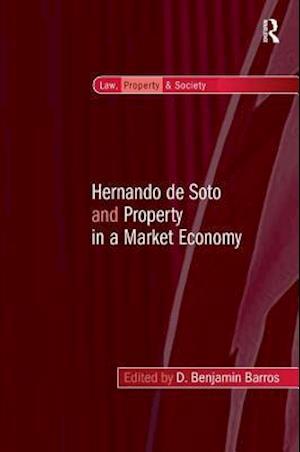 Hernando de Soto and Property in a Market Economy