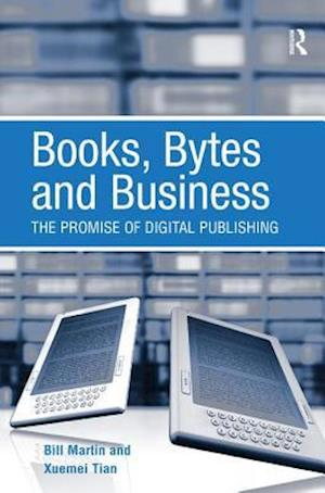 Books, Bytes and Business : The Promise of Digital Publishing