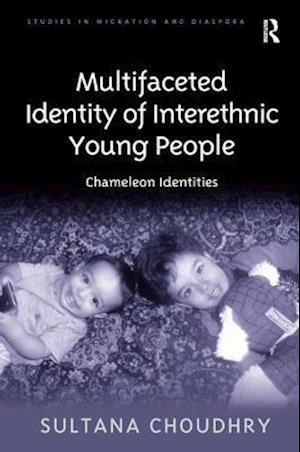 Multifaceted Identity of Interethnic Young People : Chameleon Identities