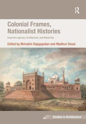 Colonial Frames, Nationalist Histories