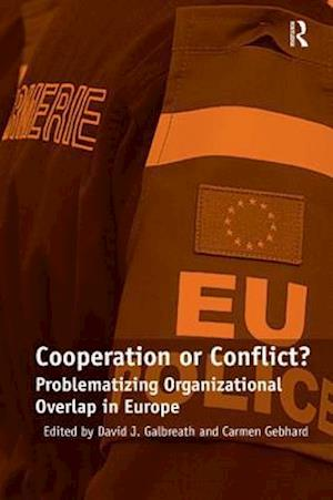 Cooperation or Conflict? : Problematizing Organizational Overlap in Europe