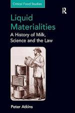 Liquid Materialities : A History of Milk, Science and the Law