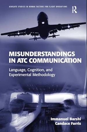 Misunderstandings in ATC Communication : Language, Cognition, and Experimental Methodology