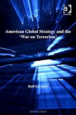 American Global Strategy and the 'War on Terrorism' af Hall Gardner