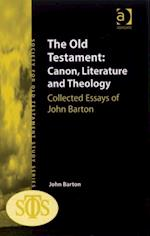 Old Testament: Canon, Literature and Theology (Society for Old Testament Study)