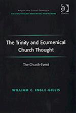 Trinity and Ecumenical Church Thought (Ashgate New Critical Thinking in Religion, Theology, and Biblical Studies)