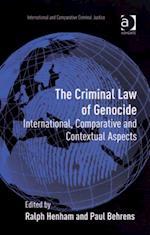 Criminal Law of Genocide (INTERNATIONAL AND COMPARATIVE CRIMINAL JUSTICE)