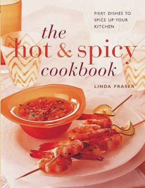 Bog, paperback The Hot and Spicy Cookbook af Linda Fraser