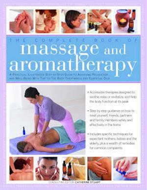 Bog, hardback The Complete Book of Massage and Aromatherapy af Catherine Stuart