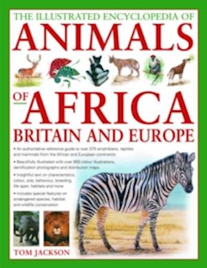 The Illustrated Encyclopedia of Animals of Africa, Britain & Europe