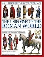 An Illustrated Encyclopedia of the Uniforms of the Roman World