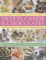 The Complete Step-by-Step Guide to Making Sweets, Candy & Chocolates