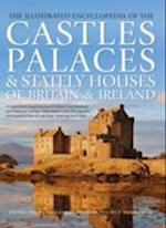 The Illustrated Encyclopedia of the Castles, Palaces & Stately Houses of Britain & Ireland af Richard G Wilson, Charles Phillips