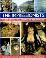 The Impressionists: Their Lives and Work in 350 Images