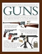 The Illustrated World Encyclopedia of Guns af Will Fowler