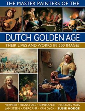 The Master Painters of the Dutch Golden Age