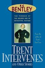 Trent Intervenes & Other Stories (Philip Trent, nr. 3)