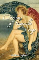 Dreams of Impossible Pangs af Anthea Ingham