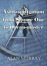 Astro-Navigation From Square One To Ocean Master