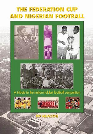 Federation Cup and Nigerian Football:A tribute to the nation's oldest football competition