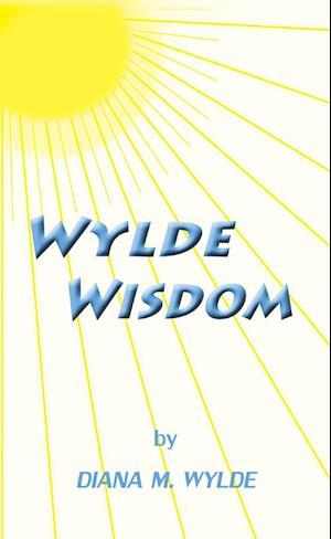 Wylde Wisdom