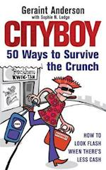 Cityboy: 50 Ways to Survive the Crunch