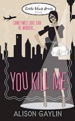 You Kill Me af Alison Gaylin
