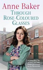 Through Rose-Coloured Glasses af Anne Baker