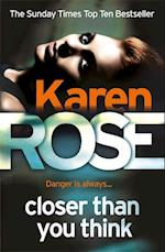 Closer Than You Think af Karen Rose