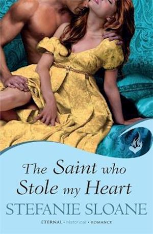 The Saint Who Stole My Heart: Regency Rogues Book 4