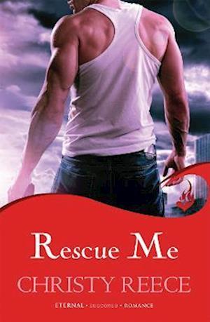Rescue Me: Last Chance Rescue Book 1