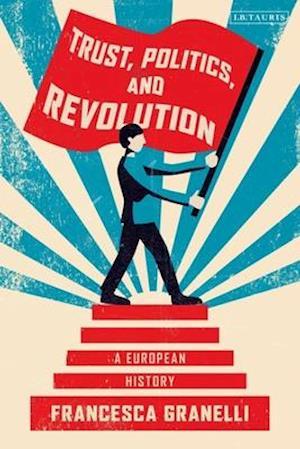 Trust, Politics and Revolution