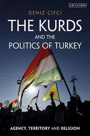 The Kurds and the Politics of Turkey