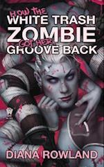 How the White Trash Zombie Got Her Groove Back af Diana Rowland