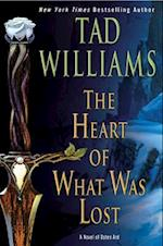 The Heart of What Was Lost af Tad Williams