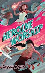 Heroine Worship af Sarah Kuhn