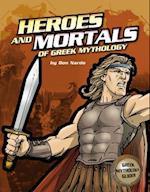 The Heroes and Mortals of Greek Mythology (Ancient Greek Mythology)