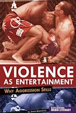 Violence As Entertainment (Exploring Media Literacy)
