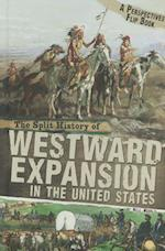 The Split History of Westward Expansion in the United States (Perspectives Flip Books)