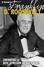 The Presidency of Franklin D. Roosevelt (The Greatest U S Presidents)