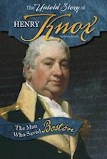 The Untold Story of Henry Knox (What You Didnt Know About the American Revolution)