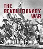 The Revolutionary War (What Were They Fighting For)