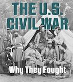 The U.S. Civil War (What Were They Fighting For)