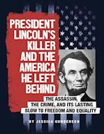 President Lincoln's Killer and the America He Left Behind (Assassins America)