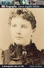 Laura Ingalls Wilder (DK Biography)
